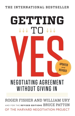 Getting to Yes: Negotiating Agreement Without Giving In Cover Image