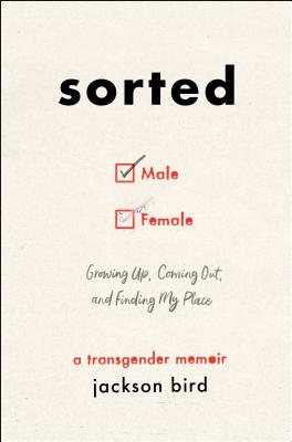 Sorted: Growing Up, Coming Out, and Finding My Place (A Transgender Memoir) Cover Image