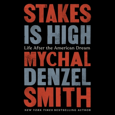 Stakes Is High Lib/E: Life After the American Dream Cover Image