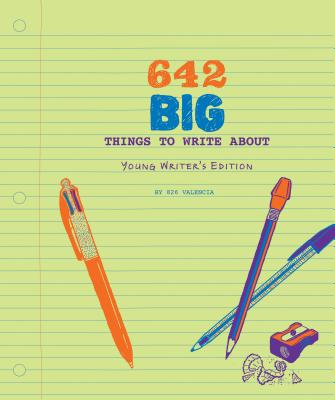 642 Big Things to Write About: Young Writer's Edition: (Writing Prompt Journal for Kids, Creative Gift for Writers and Readers) Cover Image