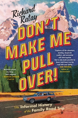 Don't Make Me Pull Over!: An Informal History of the Family Road Trip Cover Image