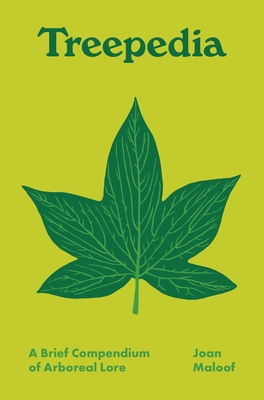 Treepedia: A Brief Compendium of Arboreal Lore Cover Image