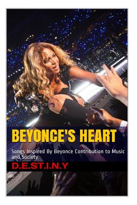 Beyonce's Heart: Songs Inspired By Beyoncé Contribution to Music and Society Cover Image