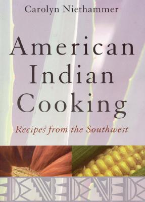 American Indian Cooking: Recipes from the Southwest Cover Image