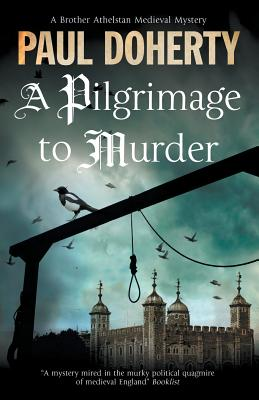 A Pilgrimage of Murder: A Medieval Mystery Set in 14th Century London (Brother Athelstan Medieval Mystery #17) Cover Image