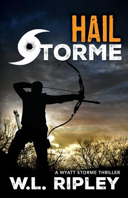 Hail Storme: A Wyatt Storme Thriller Cover Image