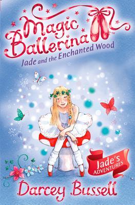 Jade and the Enchanted Wood (Magic Ballerina, Book 19) Cover Image