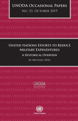 Unoda Occasional Papers No. 33: United Nations Efforts to Reduce Military Expenditures - A Historical Overview Cover Image