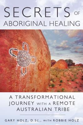 Cover for Secrets of Aboriginal Healing