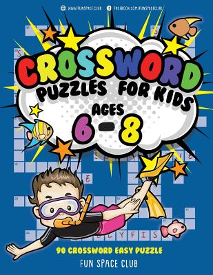 Crossword Puzzles for Kids Ages 6 - 8: 90 Crossword Easy Puzzle Books Cover Image