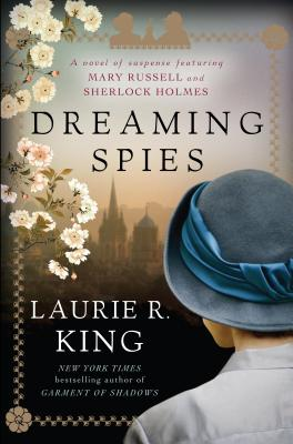 Dreaming Spies: A Novel of Suspense Featuring Mary Russell and Sherlock Holmes (Mary Russell Novel) Cover Image
