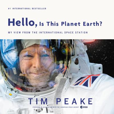 Hello, Is This Planet Earth?: My View from the International Space Station Cover Image