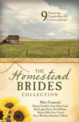 The Homestead Brides Collection: 9 Pioneering Couples Risk All for Love and Land Cover Image