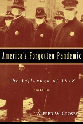 America's Forgotten Pandemic: The Influenza of 1918 Cover Image
