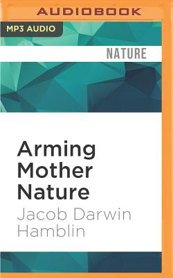 Arming Mother Nature: The Birth of Catastrophic Environmentalism Cover Image