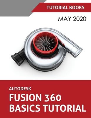 Autodesk Fusion 360 Basics Tutorial: May 2020 Cover Image