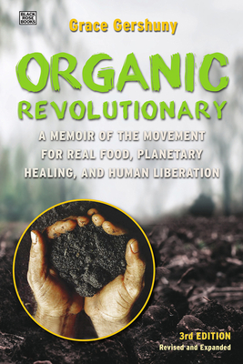 The Organic Revolutionary: A Memoir from the Movement for Real Food, Planetary Healing, and Human Liberation Cover Image