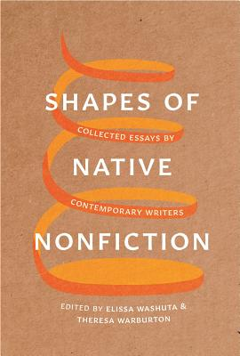 Shapes of Native Nonfiction: Collected Essays by Contemporary Writers Cover Image