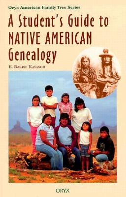 Cover for A Student's Guide to Native American Genealogy (Oryx American Family Tree)