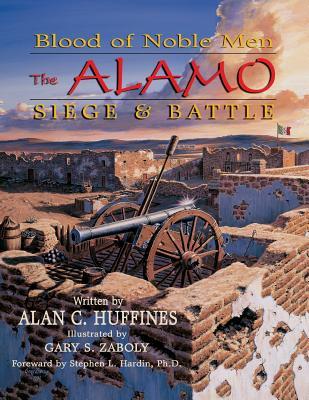 Blood of Noble Men: The Alamo Siege & Battle Cover Image