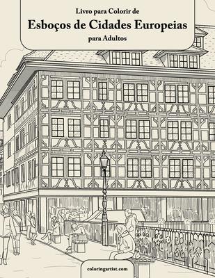 Livro para Colorir de Esboços de Cidades Europeias para Adultos Cover Image