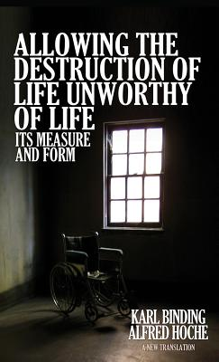 Allowing the Destruction of Life Unworthy of Life: Its Measure and Form Cover Image