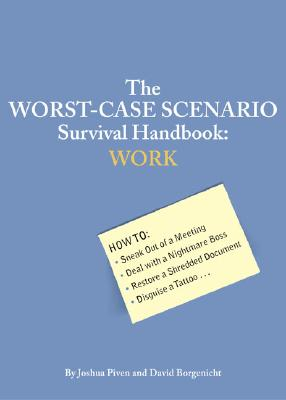 The Worst-Case Scenario Survival Handbook: Work (Worst Case Scenario #WORS) Cover Image