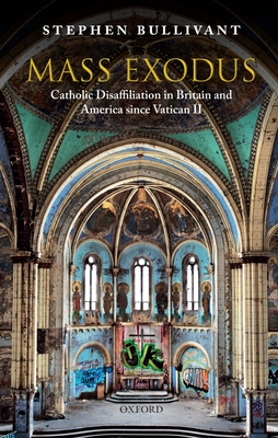 Mass Exodus: Catholic Disaffiliation in Britain and America Since Vatican II Cover Image