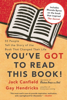 You've Got to Read This Book!: 55 People Tell the Story of the Book That Changed Their Life Cover Image