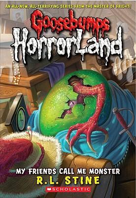 Cover for My Friends Call Me Monster (Goosebumps HorrorLand #7)