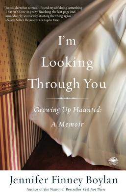 I'm Looking Through You: Growing Up Haunted: A Memoir Cover Image