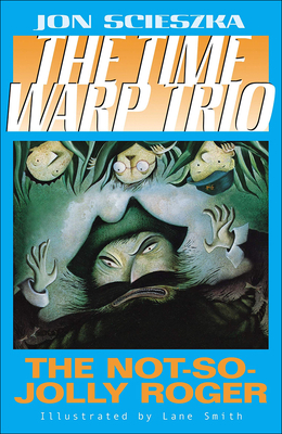 The Not So Jolly Roger (Time Warp Trio #2) Cover Image