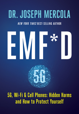 EMF*D: 5G, Wi-Fi & Cell Phones: Hidden Harms and How to Protect Yourself Cover Image