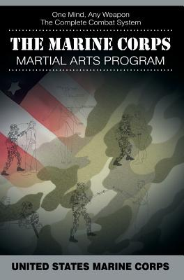 The Marine Corps Martial Arts Program: The Complete Combat System Cover Image