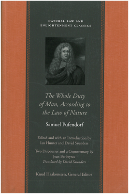 The Whole Duty of Man, According to the Law of Nature (Natural Law and Enlightenment Classics) Cover Image