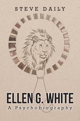 Ellen G. White A Psychobiography Cover Image