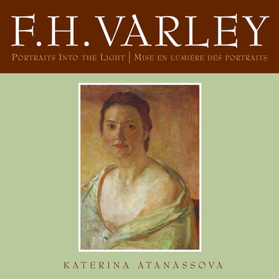F.H. Varley: Portraits Into the Light/Mise En Lumière Des Portraits Cover Image