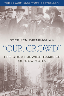 Our Crowd: The Great Jewish Families of New York Cover Image