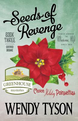 Seeds of Revenge (Greenhouse Mystery #3) Cover Image