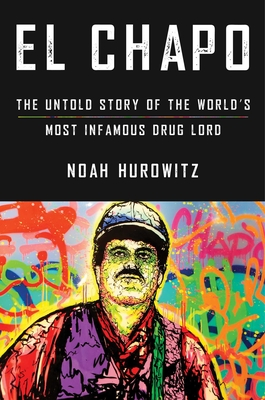 El Chapo: The Untold Story of the World's Most Infamous Drug Lord Cover Image