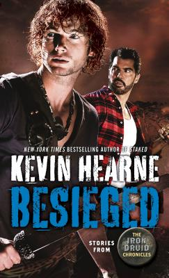Besieged: Stories from The Iron Druid Chronicles Cover Image