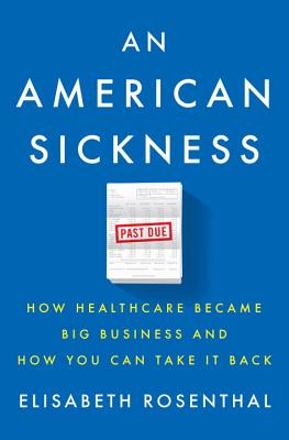 An American Sickness: How Healthcare Became Big Business and How You Can Take It Back Cover Image
