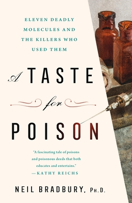A Taste for Poison: Eleven Deadly Molecules and the Killers Who Used Them Cover Image