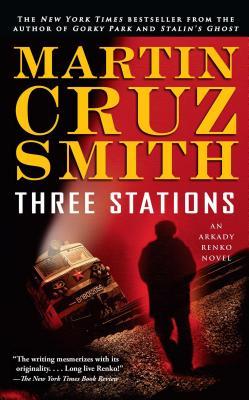 Three Stations: An Arkady Renko Novel (The Arkady Renko Novels #7) Cover Image