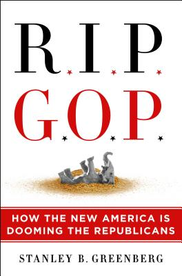 RIP GOP: How the New America Is Dooming the Republicans Cover Image