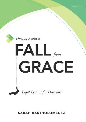 How to Avoid a Fall from Grace: Legal Lessons for Directors Cover Image