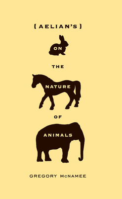 Aelian's on the Nature of Animals Cover Image