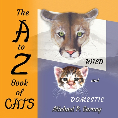 The A to Z Book of CATS: Wild and Domestic Cover Image