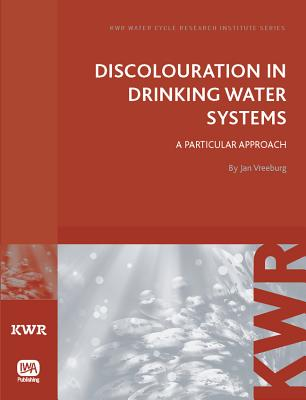 Discolouration in Drinking Water Systems (Kwr Water Cycle Research Institute) Cover Image