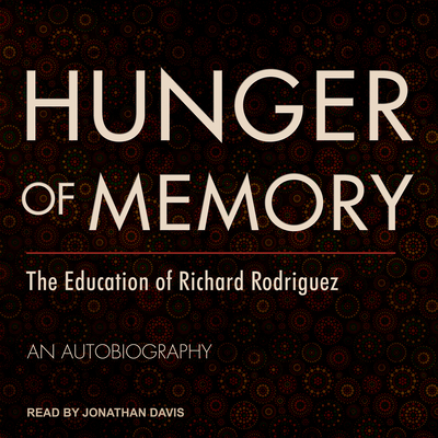 Hunger of Memory: The Education of Richard Rodriguez Cover Image
